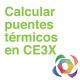 Puentes térmicos en CE3X